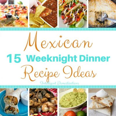 15 Mexican Dinner Recipe Ideas (Merry Monday #202)