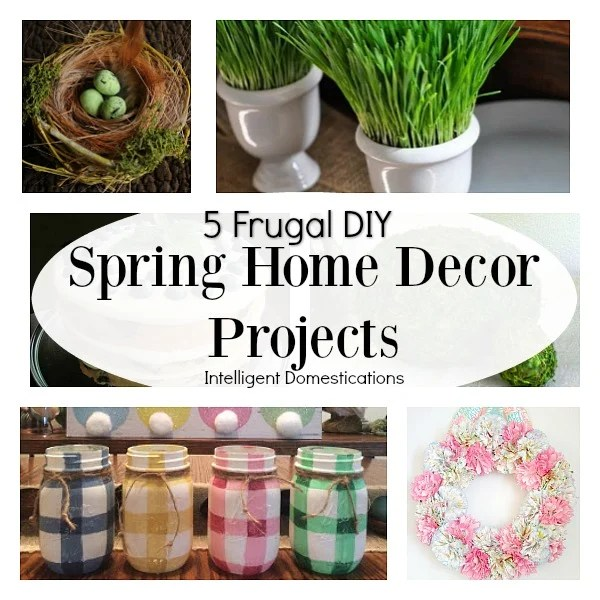 Diy Spring Home Ideas Intelligent Domestications