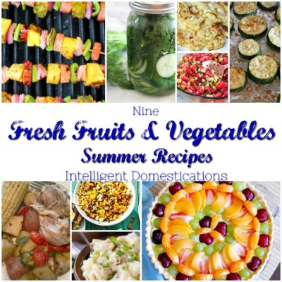Nine Summer Fruit and Vegetable Recipes