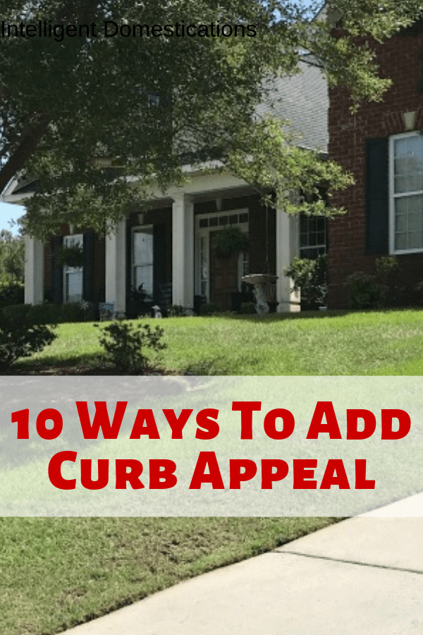 10 Things You Can Do To Increase Your Curb Appeal. A few of these involve elbow grease, some are common sense maintenance and others will cost a few bucks. #curbappeal