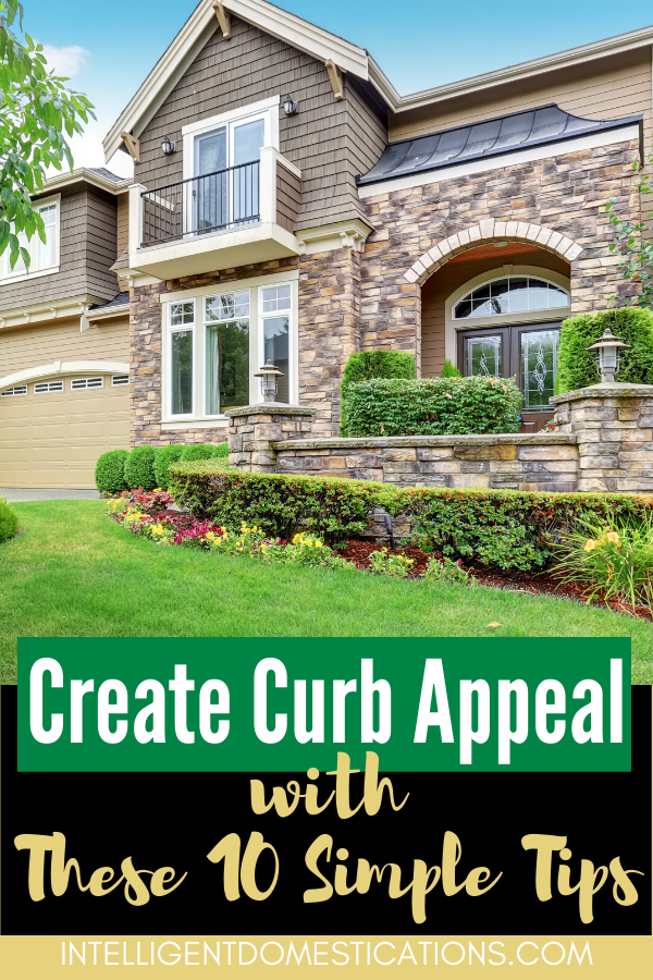 Selling your home? Use these 10 Simple Tips to Create Curb Appeal. You can Do It Yourself and save money on your landscape and entrance for a good first impression to potential buyers. #landscape #curbappeal