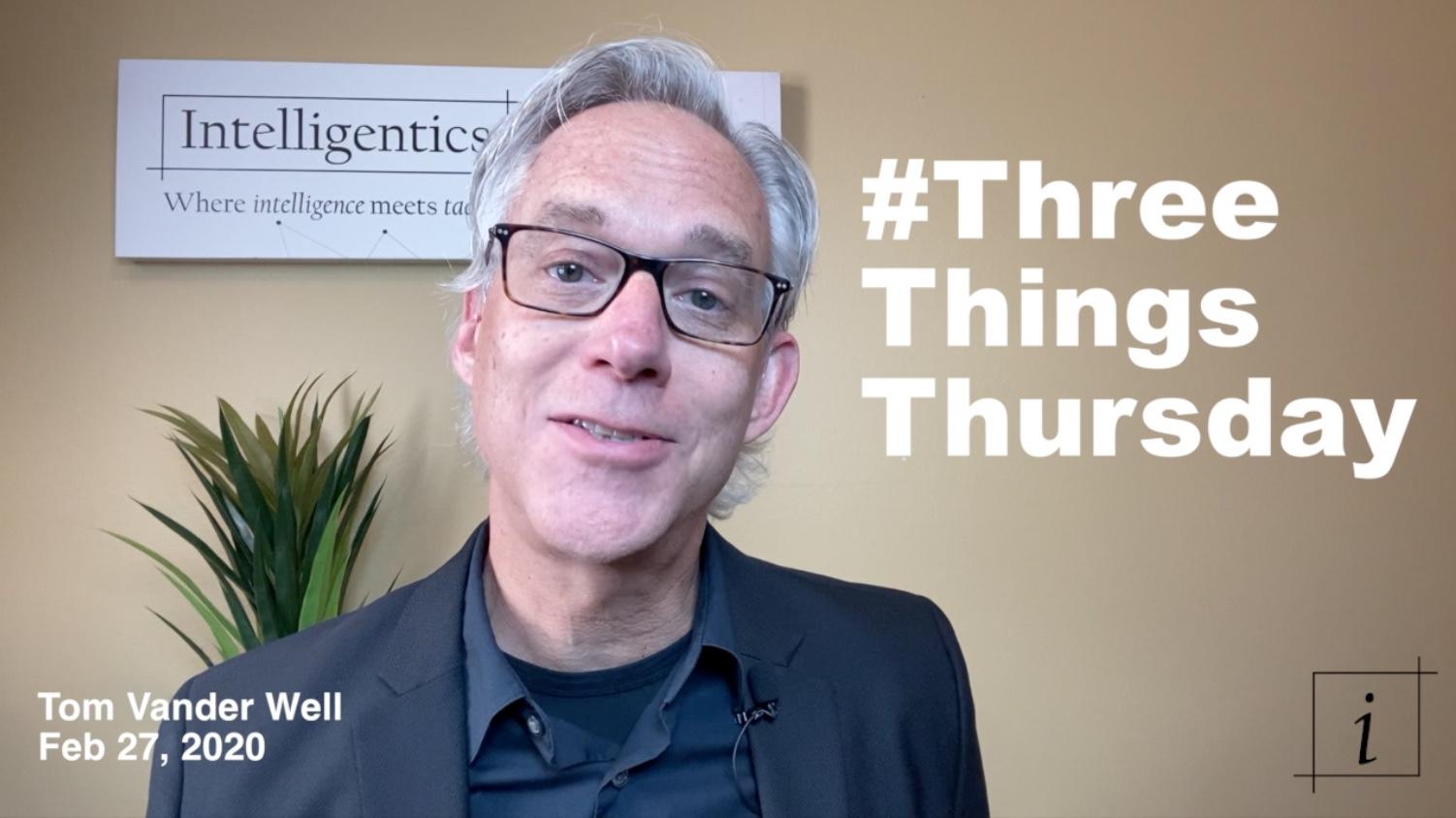 Three Things Thursday 20200227