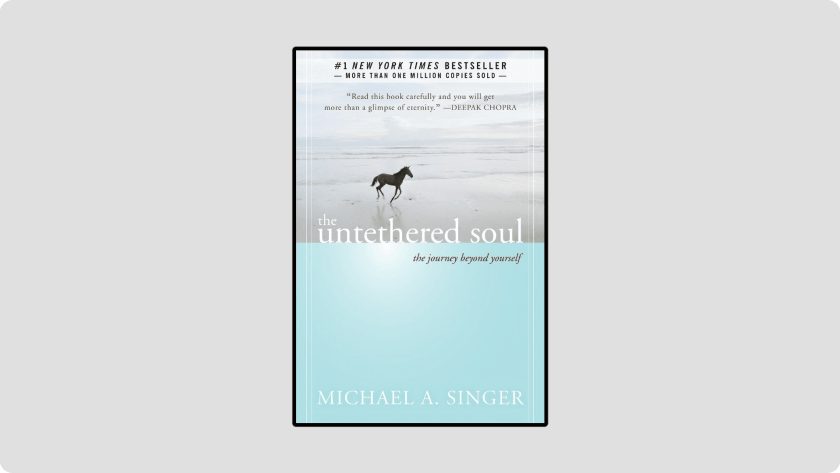 The Untethered Soul: The Journey Beyond Yourself - Most Life Changing Books