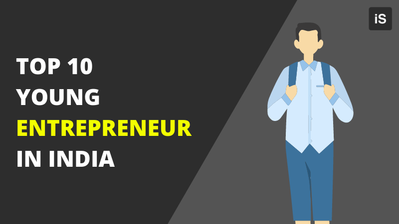 Top 10 Young Entrepreneurs in India
