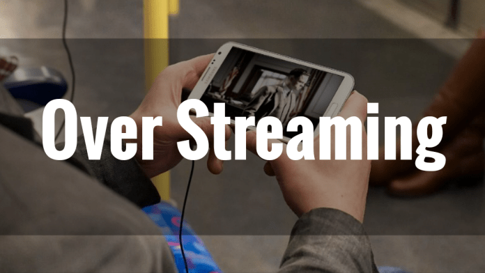 over streaming