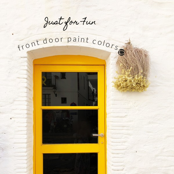 Just for Fun, Front Door Paint Colors, home decorating blog summer 2019
