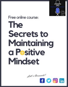 Online Course - The Secret to Maintaining a Positive Mindset