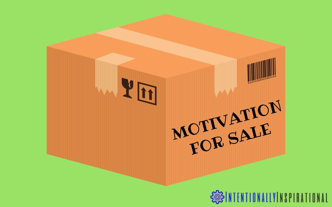 Prepackaged Motivation For Sale