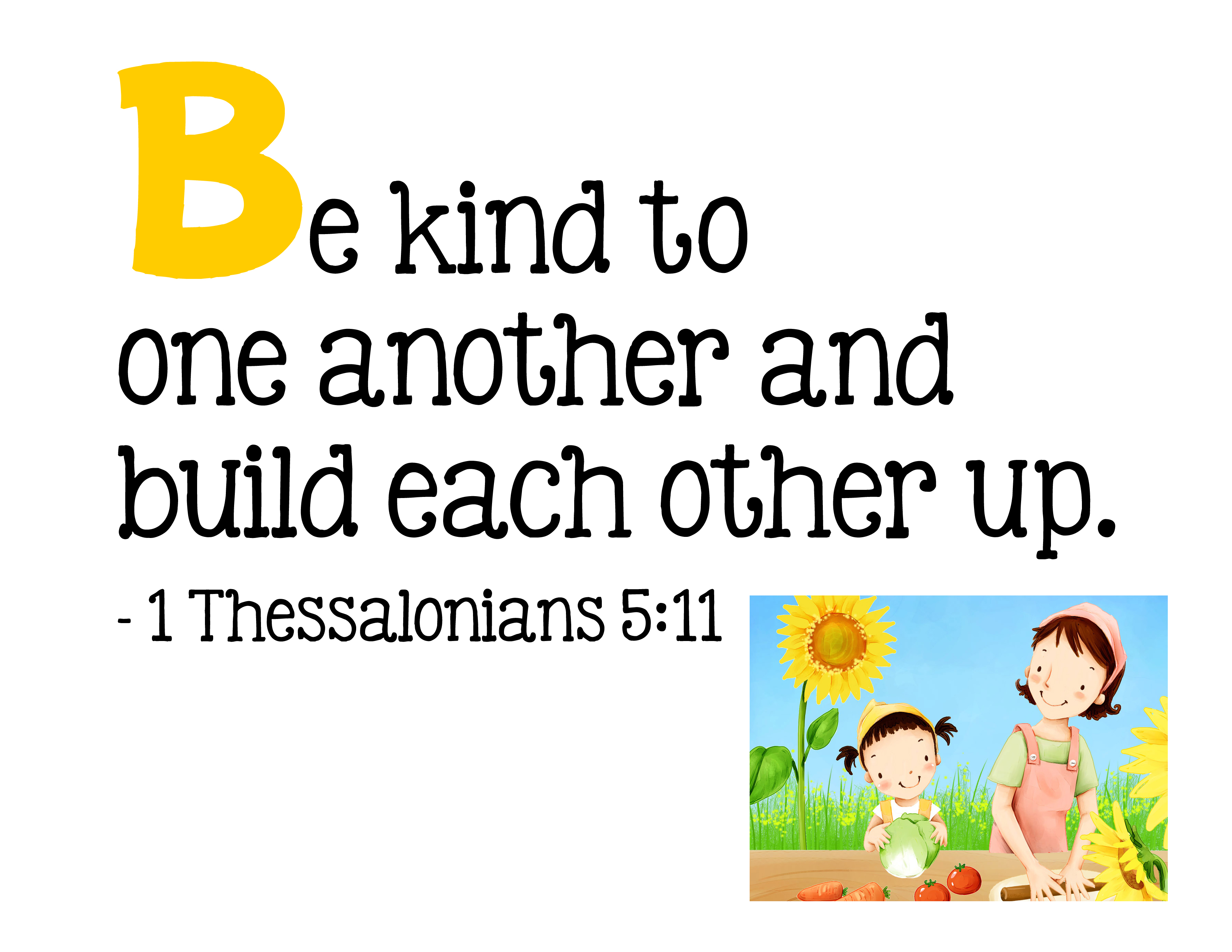 B Be Kind To One Another And Build Each Other Up 1 Thessalonians 5 11