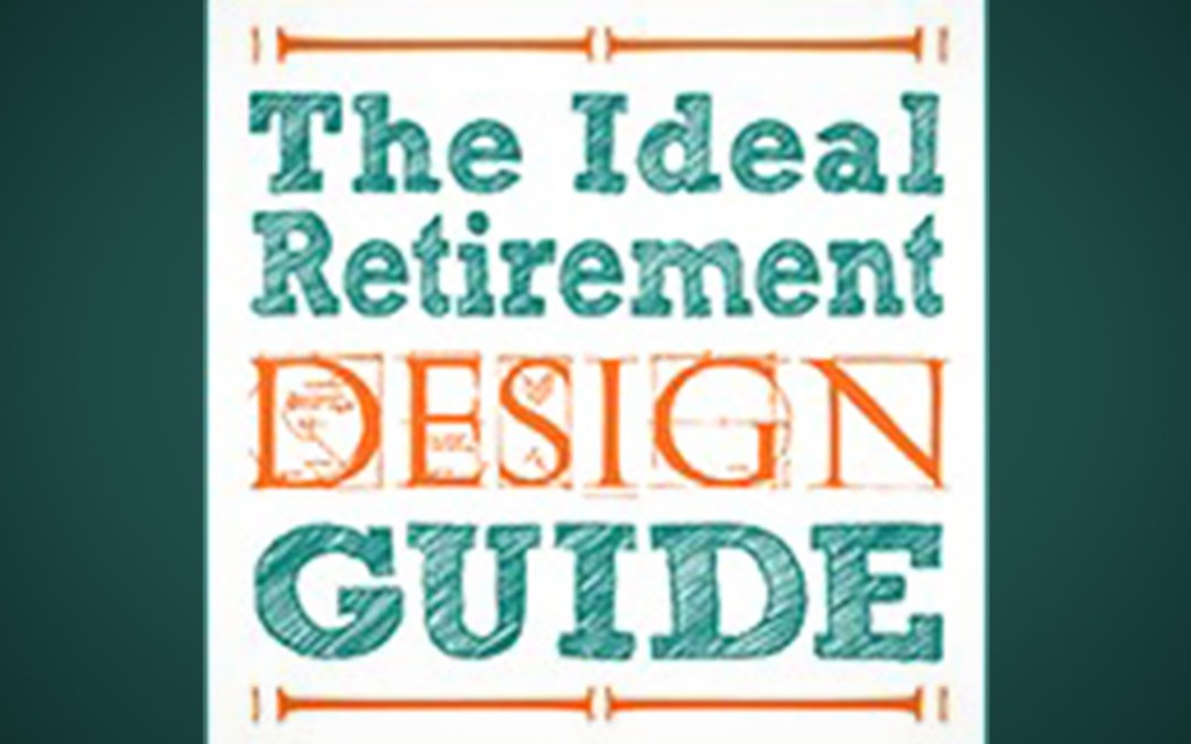 Update on The Ideal Retirement Design Guide