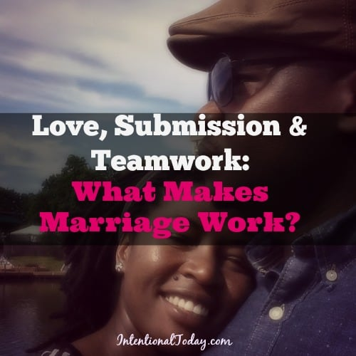 Love, submission and teamwork, what makes marriage work?