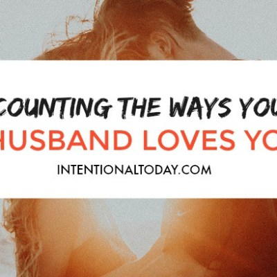 Gratitude: Why You Should Count The Ways Your Husband Loves You