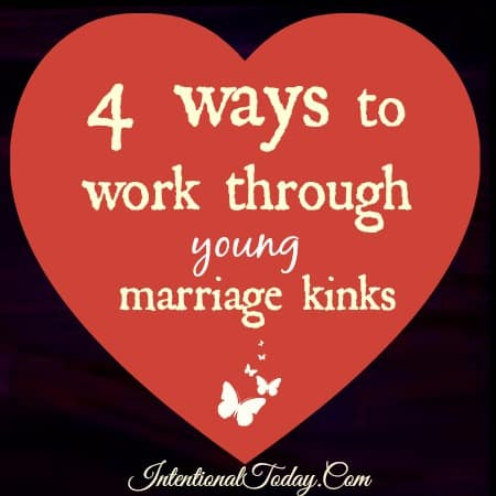 4 Ways to Work out Kinks in your early years of marriage