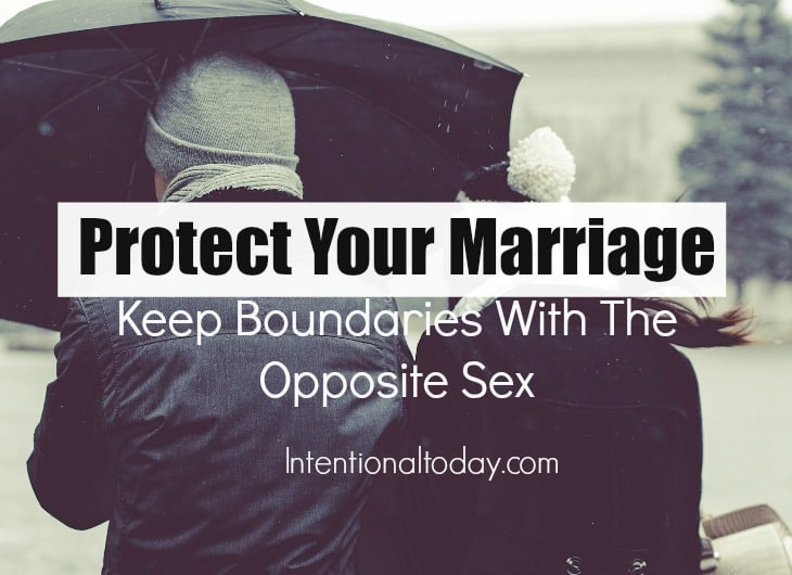 Protect your marriage; keep boundaries with the opposite sex