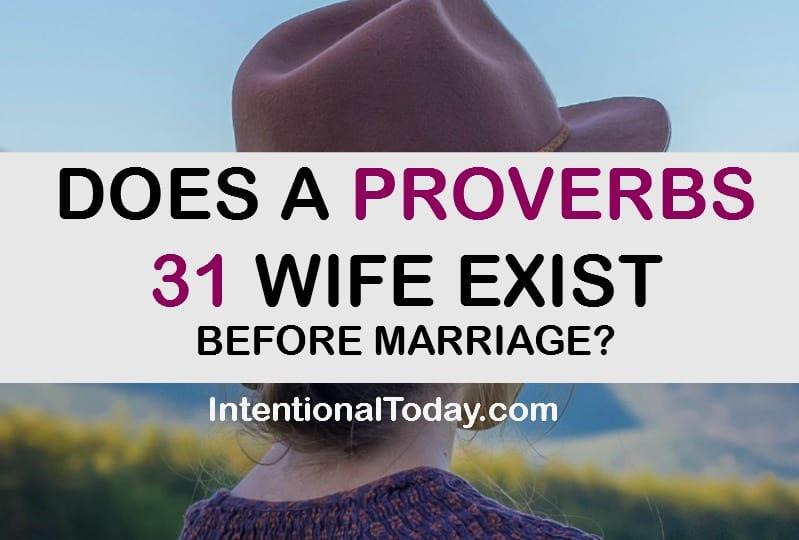 Does a proverbs 31 wife exist before marriage