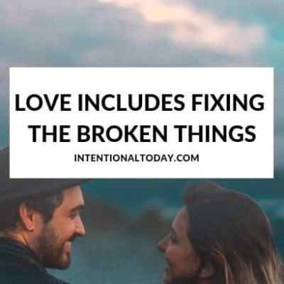 A Husband's Love Language – Love Is Fixing the Broken Things