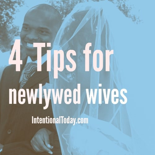4 tips for newlywed wives