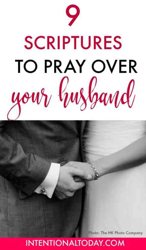 9 Scriptures to pray over your husband - because the Word of God is powerful!