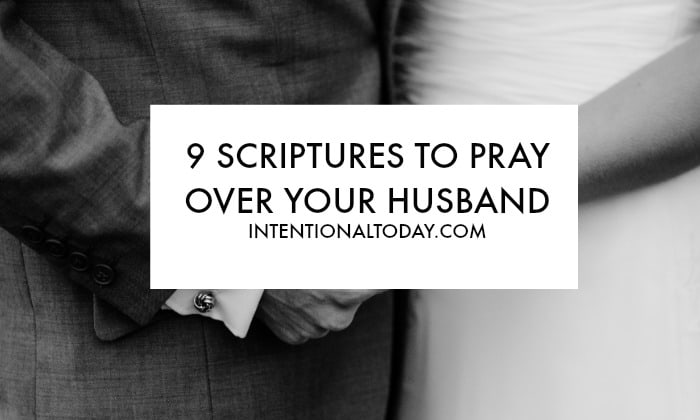9 scriptures to pray over your husband - because praying the Word of God is powerful!