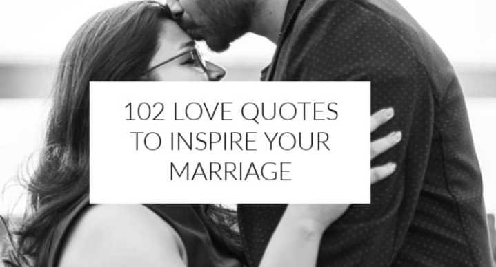 Marriage love quotes - I love how with just a few words, we can be motivated, inspired or challenged to look at marriage differently! Here are 102 quotes to inspire your love