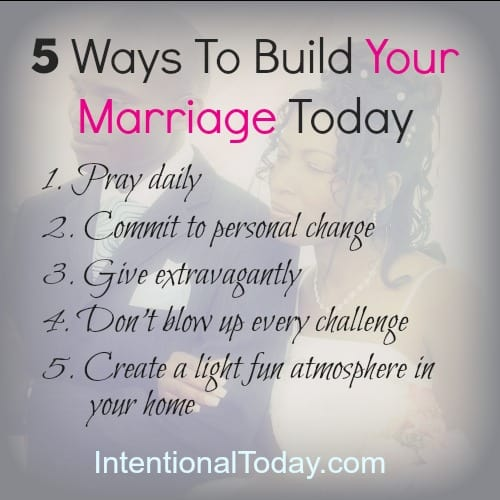 5 Ways You Can Build Your Marriage Today