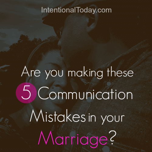 Are you making these 5 communication mistakes in your marriage