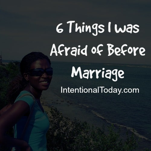 6 things i was afraid of before marriage