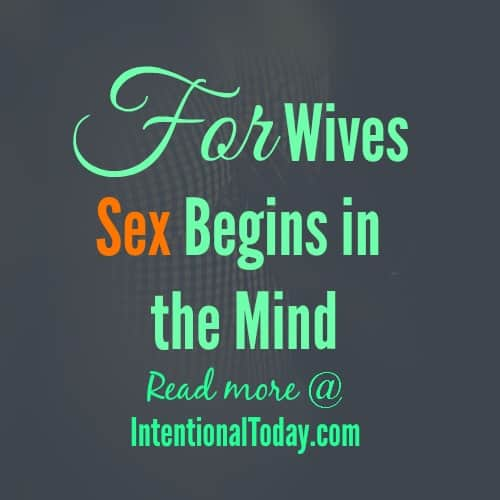 For wives sex begins in the mind