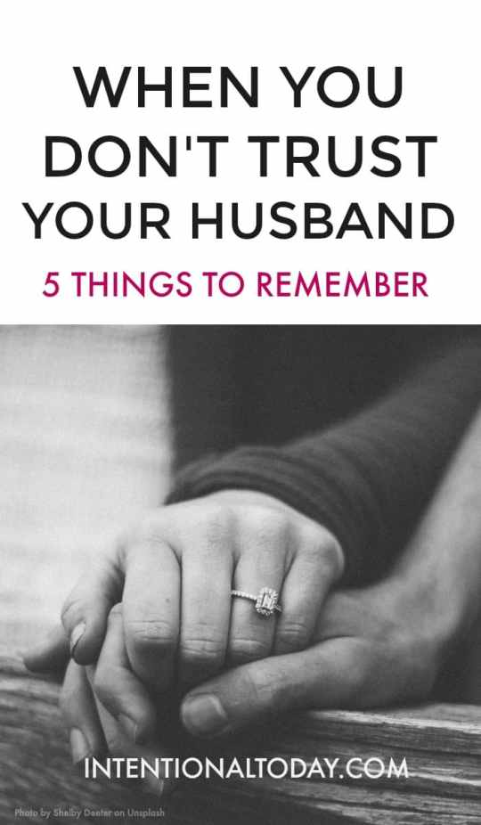 When you don't trust your husband, 5 things to do
