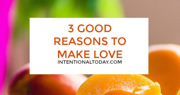 3 good reasons to make love when you don't feel like it