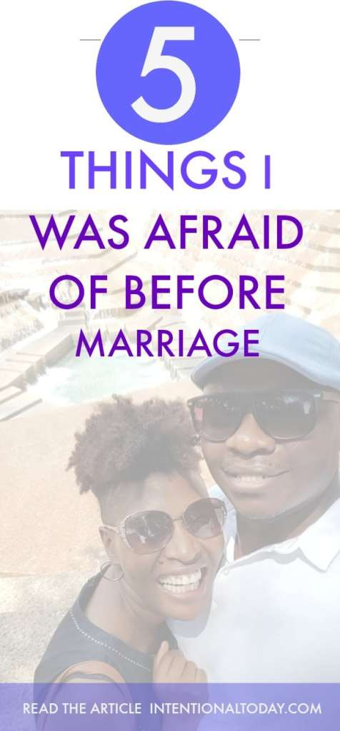 5 things i was afraid of before marriage and how i overcame them!