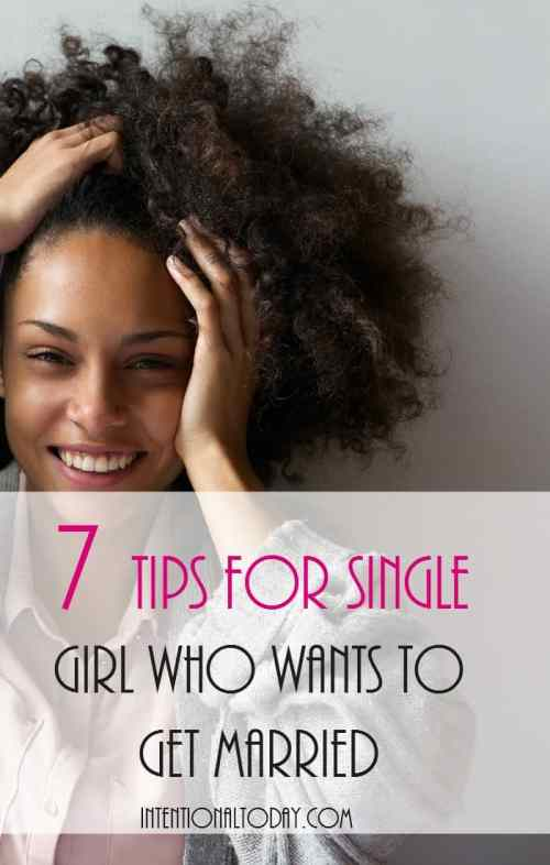 7 tips for the single girl who wants to get married