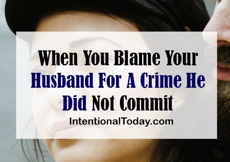 Your husband did not hurt you