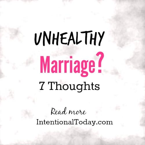 Unhealthy marriage? 7 thoughts