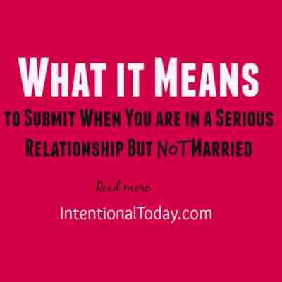 What it Means to Submit When You are in a Serious Relationship But not Married