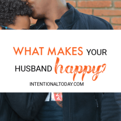 What Makes My Husband Happy? The Answer Might Surprise You!