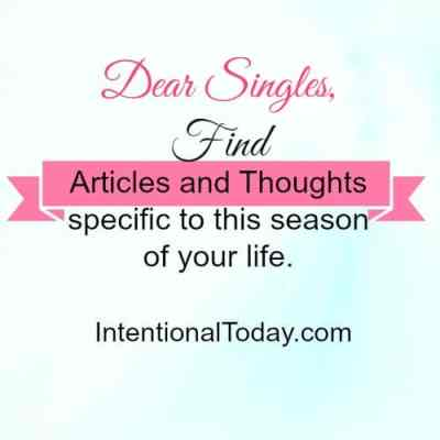 Dear singles, articles and thoughts for this season of your life