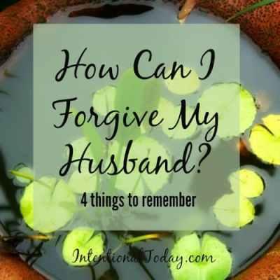 How Can I Forgive My Husband?