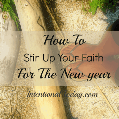 How To Stir Your Faith For The New Year