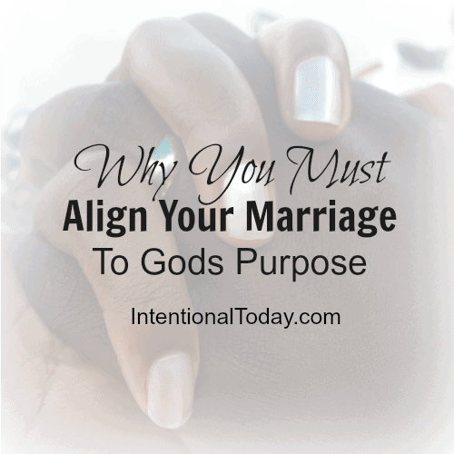 Why you must align your marriage to God's purpose