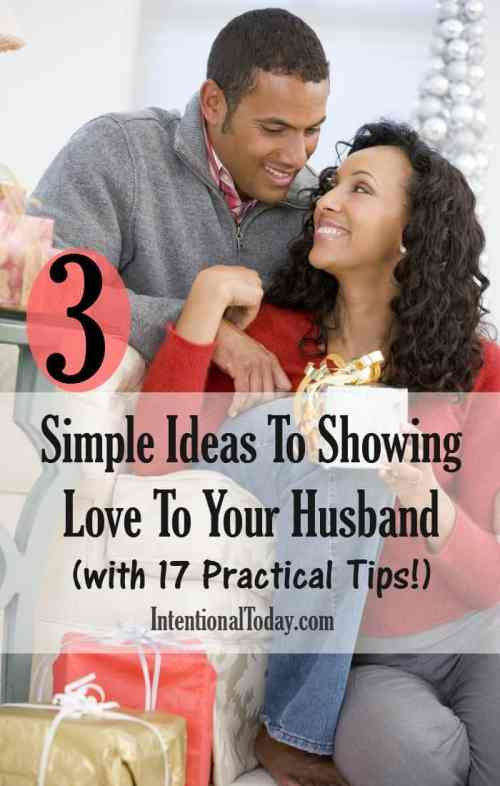 We are need creative ideas on how to love our husbands better! Here are 3 simple ideas and 17 practical tips for loving your spouse today!