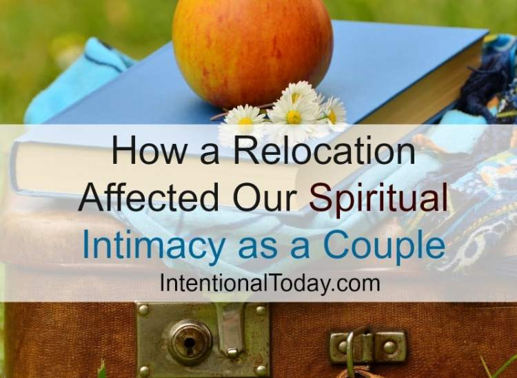 2 ways a relocation affected our spiritual unity as a couple