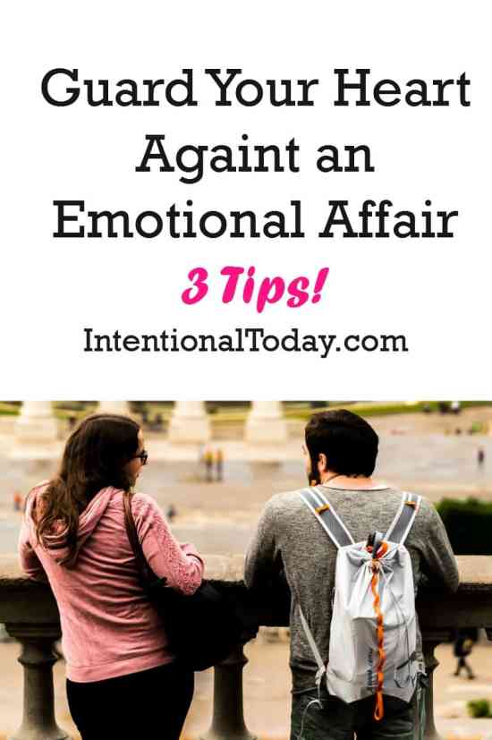 3 tips for wives who want to protect their hearts from emotional affairs