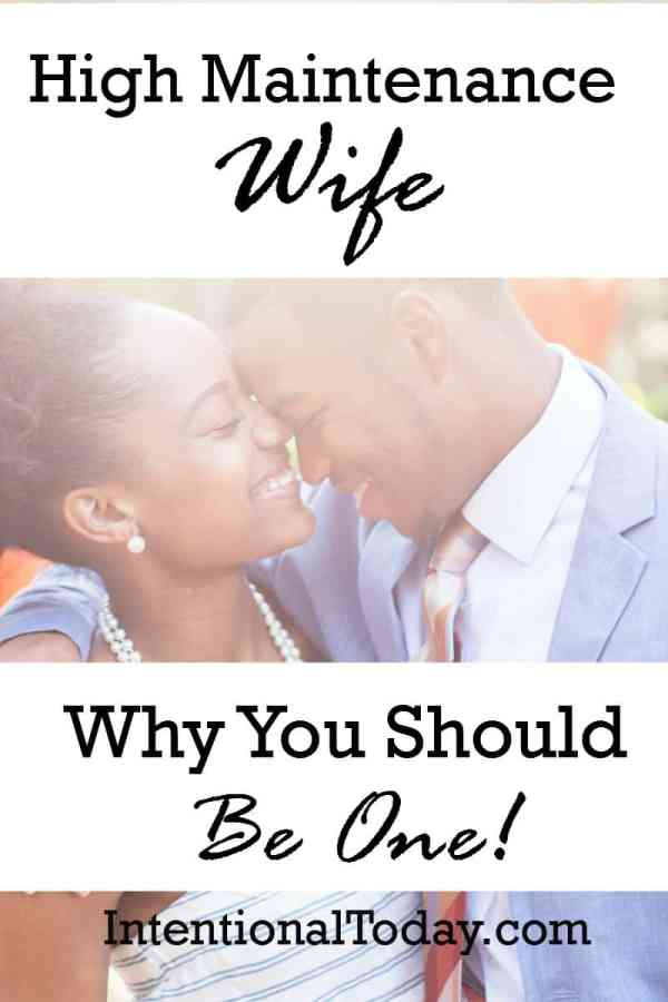 High maintainance wife in a highmaintance marriage; why its not such a bad idea after all