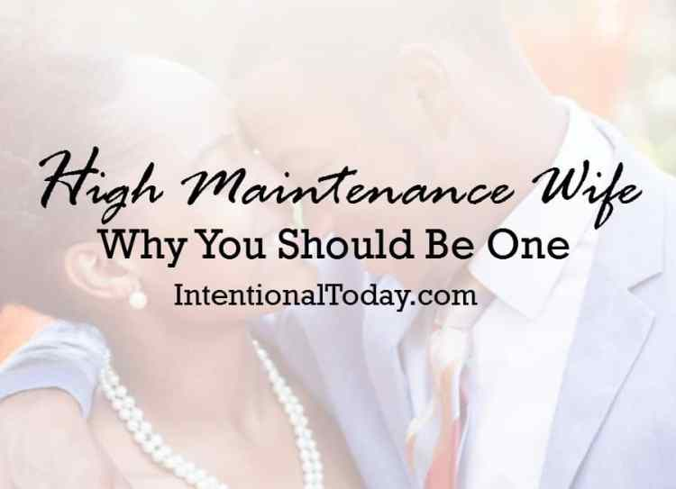 Why being a high maintenance wife is not a bad idea after all
