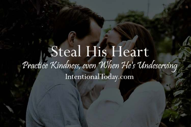 3 ways to practice kindness in marriage even when he's undeserving..
