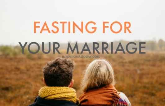 Fasting for your marriage - the how to and benefits