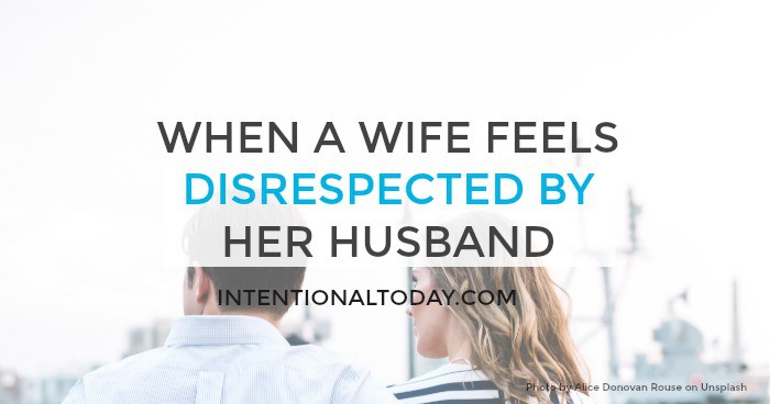 My husband doesn't respect me - 5 tjings a wife can do