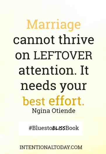 Marriage cannot survive on left-overs. It needs your best attention. Here's how to develop that attention