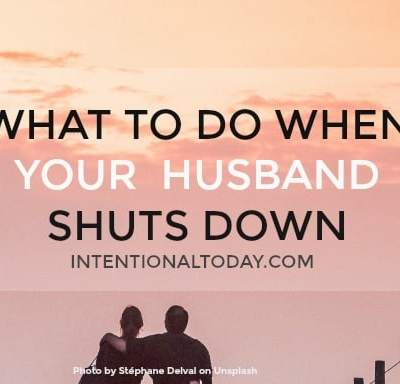 When Your Husband Shuts Down – One Important Step to Take